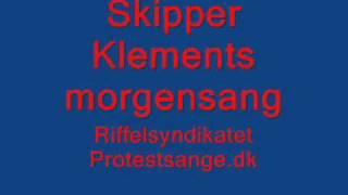 Skipper Klement Morgensang - Riffelsyndikatet - Protestsange dk