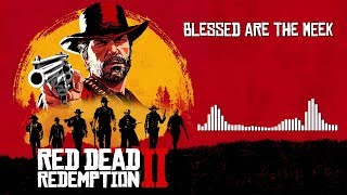 Red Dead Redemption 2 Official Soundtrack - Blessed Are The Meek | HD (With Visualizer)