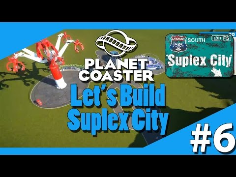 Lets Build Suplex City - Planet Coaster - Part 6