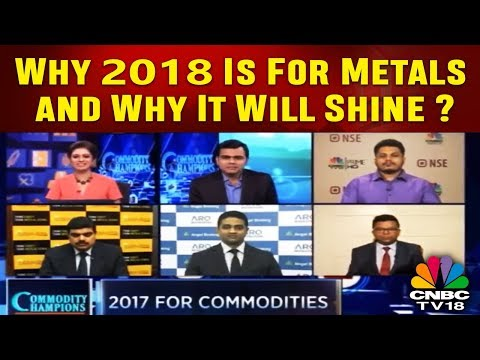 Why 2018 Is For Metals and Why It Will Shine? | COMMODITY CHAMPIONS |
