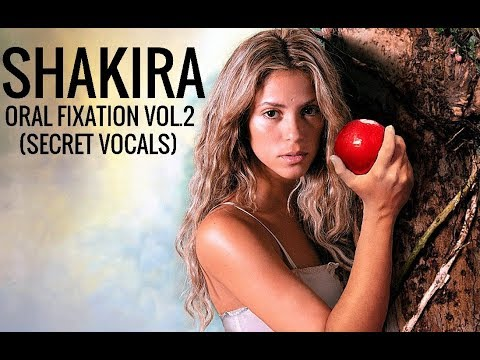"Shakira ""Oral Fixation Vol2"" Secret Vocals"