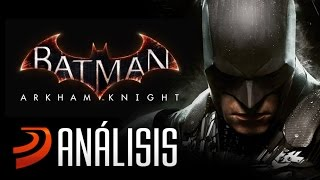 BATMAN ARKHAM KNIGHT - Análisis para PS4 y XOne