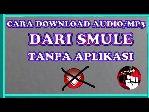 Cara Download Audio/mp3 dari SMULE Tanpa aplikasi