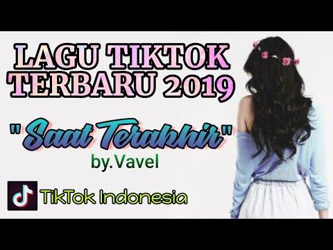 Lagu Terbaru Tik Tok Indonesia 2019 - Saat Terakhir - Vavel (Full Cover) With Lyric - Full Song