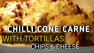 HOME COOKING 11 | CHILLI CON CARNE WITH TORTILLA'S CHIP & CHEESE |