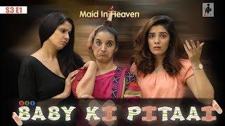 SIT | Maid In Heaven | BABY KI PITAAI | S3E1 | Chhavi Mittal | Shubhangi Litoria | Pooja Gor