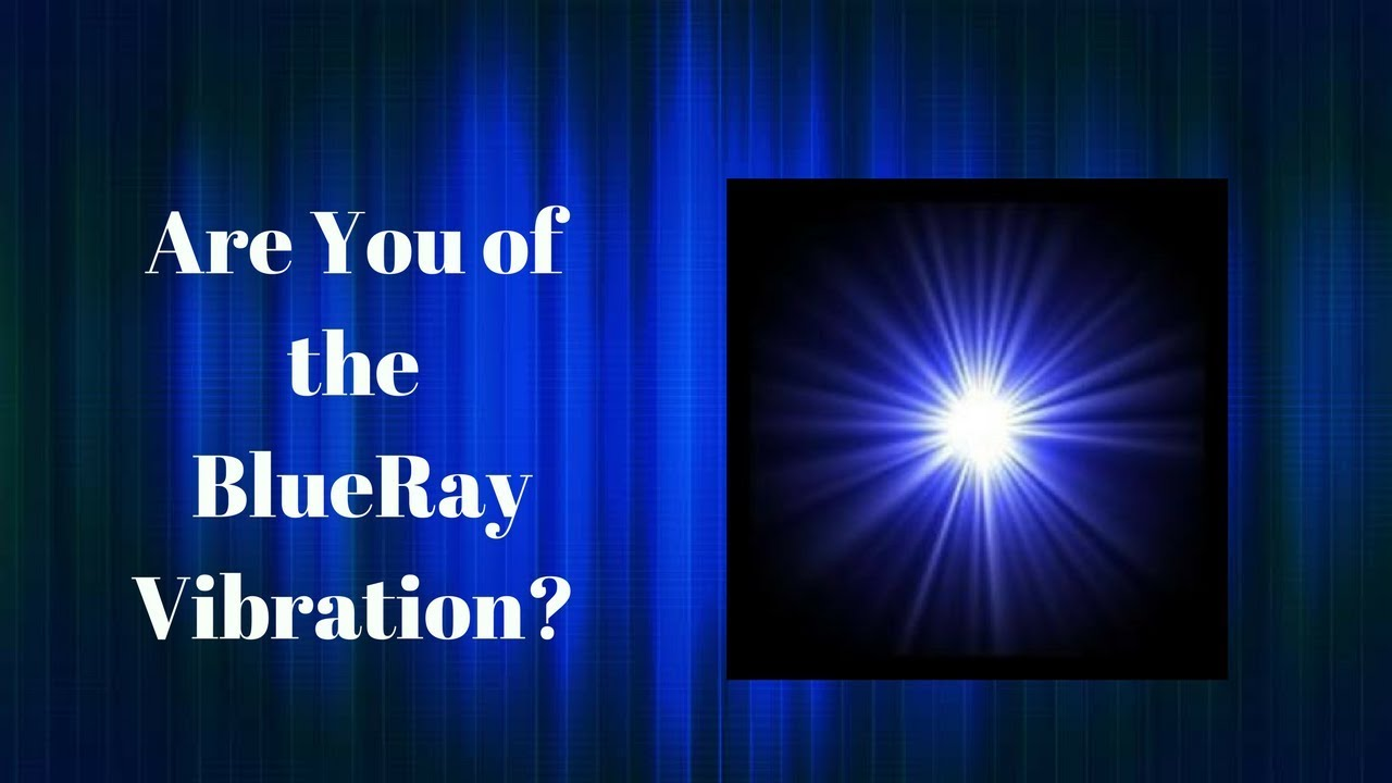 Are You of the Blue Ray Vibration ?