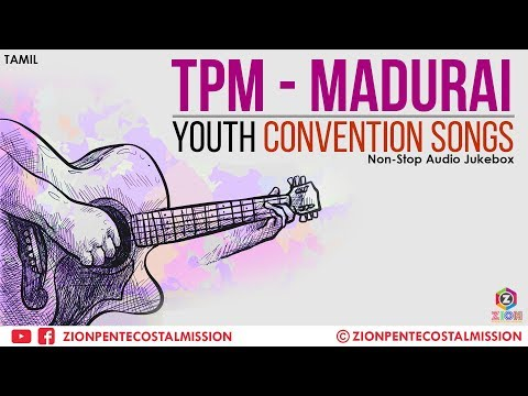 TPM Songs | Madurai Youth Convention Songs | TPM Tamil Songs | Jukebox | The Pentecostal Mission