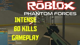 INTENSE 60 Kills GAMEPLAY[ ROBLOX: Phantom Forces ] Free Battlefield 4/ Call of Duty Game