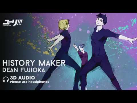 3D AUDIO History Maker  Dean Fujioka Yuri on Ice OP