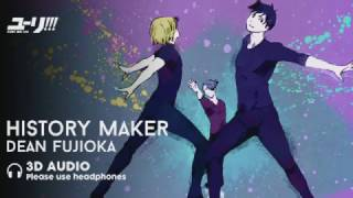 [3D AUDIO] History Maker - Dean Fujioka (Yuri on Ice OP)