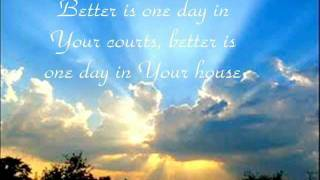 Kutless - Better is One Day - Lyrics