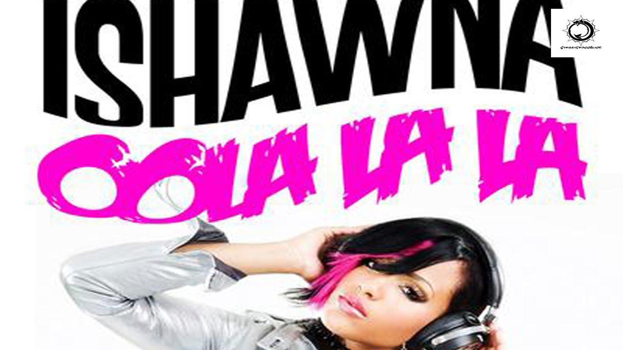 Ishawna - Ooh La La - Explicit - Rub Up Rub Up Riddim - September 2015 #1