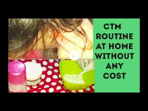 How to follow CTM routine (daily skin care) for glowing and healthy skin
