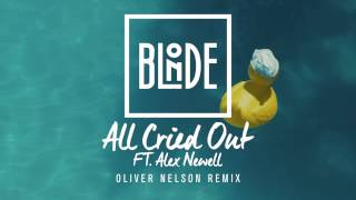 Blonde - All Cried Out (feat. Alex Newell) [Oliver Nelson Remix]