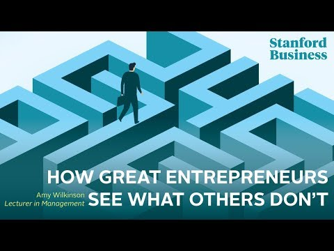 How Great Entrepreneurs See What Others Don't
