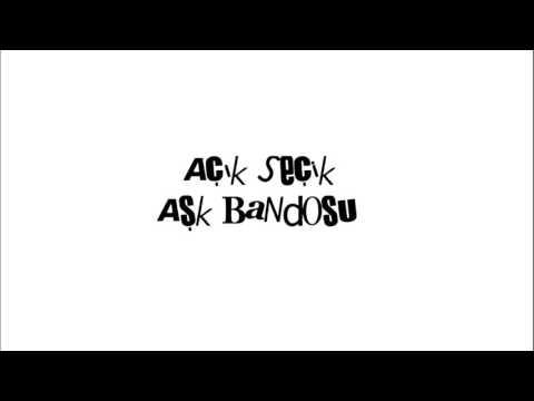 Açık Seçik Aşk Bandosu -