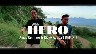 Download lagu Hero - Amat Remixer & Rizky Ayuba (Bootleg)