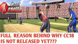 ||FULL INFORMATION WHY CRICKET CARRER 2018 IS NOT RELEASED YET||