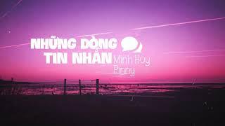 NHỮNG DÒNG TIN NHẮN (#NDTN) - Minh Huy x Pinny   VBR