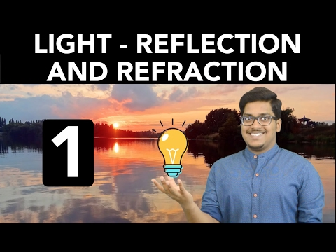 Physics: Light - Reflection and Refraction (Part 1) thumbnail