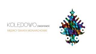 Zakopower - Mędrcy świata monarchowie (Official Audio)