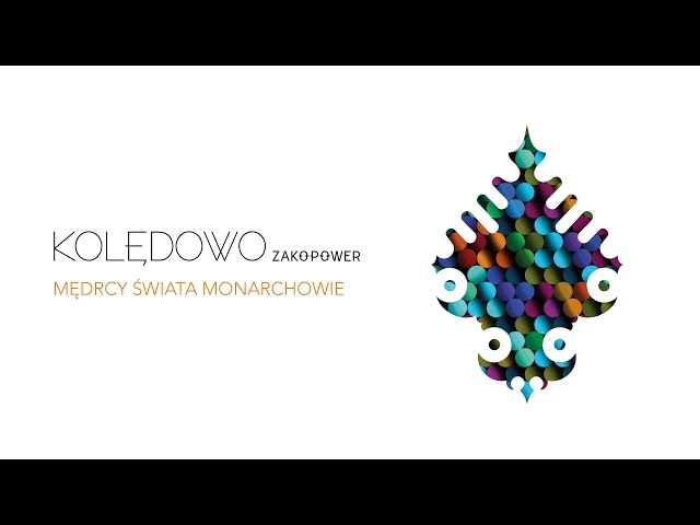 Zakopower - Mędrcy świata monarchowie (Official Audio)