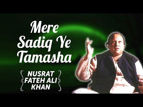 Mere Sadiq Ye Tamasha   Nusrat Fateh Ali Khan Songs   Songs Ghazhals And Qawwalis