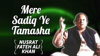 Mere Sadiq Ye Tamasha | Nusrat Fateh Ali Khan Songs | Songs Ghazhals And Qawwalis
