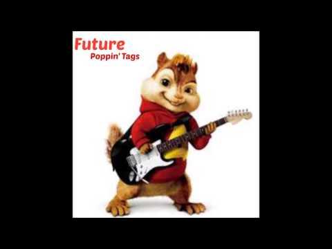 Future - Poppin' Tags version Chipmunks By B.H Prod