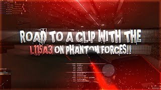 ROAD TO A CLIP WITH THE L115A3 IN ROBLOX PHANTOM FORCES!!