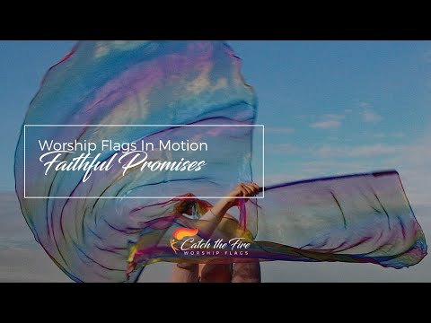 FAITHFUL PROMISES, ft Andrea York (When You Walk Into the Room) from Catch the Fire Worship Flags