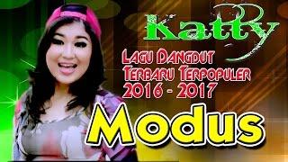 Lagu Dangdut Terbaru 2016 POPULER Gratis Goyang - Hits Terpopuler 2016 | Katty - Modus [HD]