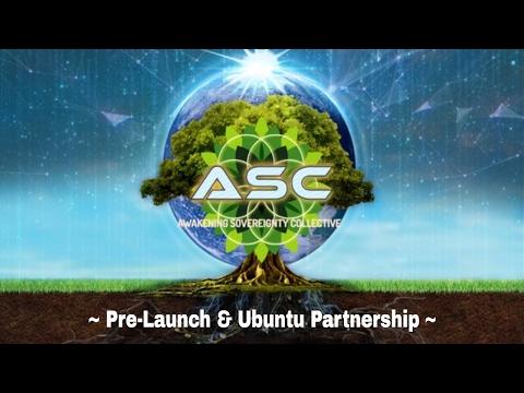 Tribe of Awakening Sovereignty- ASC ' Pre-launch & Ubuntu Partnership' Announcement 1/5/2017