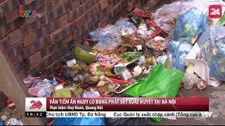 Báo động đỏ dịch sốt xuất huyết tại Hà Nội - Tin Tức VTV24