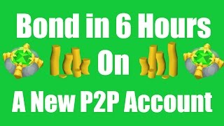 [OSRS] Bond in 6 Hours on a New P2P Account - Oldschool Runescape Money Making Guide