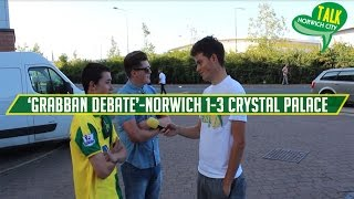 THE GRABBAN DEBATE | Norwich City 1-3 Crystal Palace