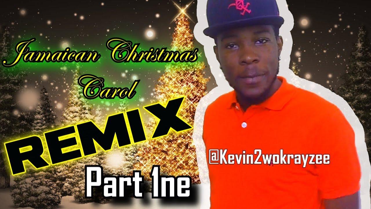 CHRISTMAS CAROLS JAMAICAN REMIX @Kevin2wokrayzee - YouTube
