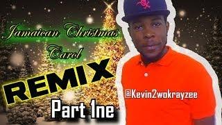 CHRISTMAS CAROLS JAMAICAN REMIX   @Kevin2wokrayzee