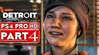 DETROIT BECOME HUMAN Gameplay Walkthrough Part 4 [1080p HD PS4 PRO] - No Commentary