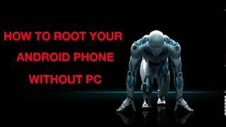 How to root your android phone in one click-Without using PC