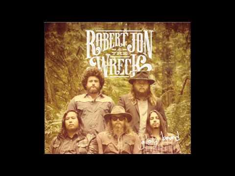 Blame It On The Whiskey - Robert Jon & The Wreck - Glory Bound