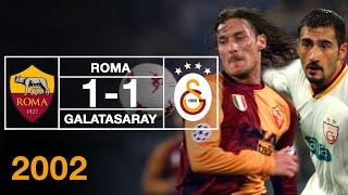 Nostalji Maçlar | 2001-2002 Sezonu Roma 1 - 1 Galatasaray