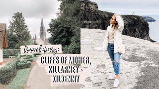 TRAVEL DIARY: CLIFFS OF MOHER, KILLARNEY, KILKENNY | Ireland vlog part III
