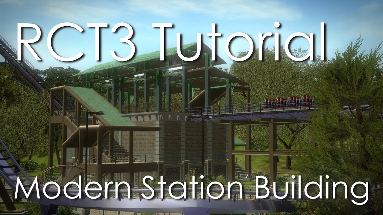 RCT3 Tutorial - Modern Station Building