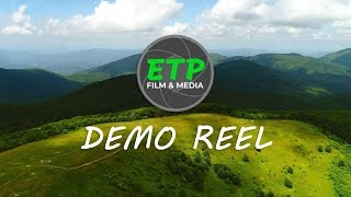 ETP FILM & MEDIA DEMO REEL | Video Production Company | Travel & Lifestyle | Sony A6500
