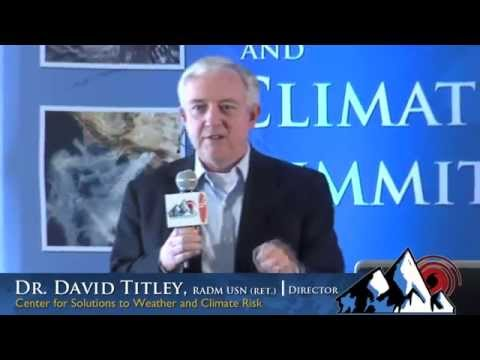 Weather and Climate Summit - Day 1, Dr. David Titley