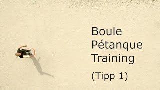 Boule Pétanque Training  -  Tipp 1