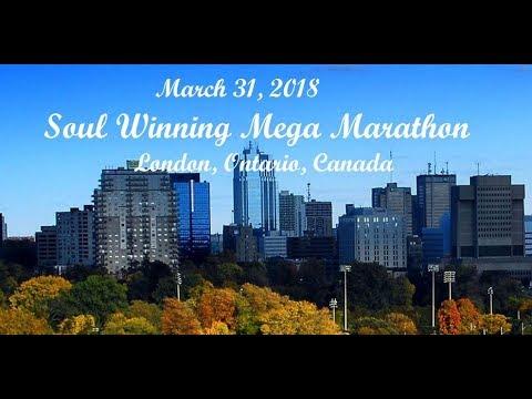 Soul Winning Mega Marathon - London, Ontario, Canada - March 31, 2018