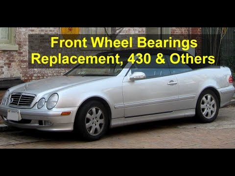 Wheel bearing replacement for Mercedes Benz CLK430, E320, CLK320, C230, & more. – VOTD